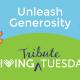 Giving Tribute Tuesday 2020 -- Unleash Generosity