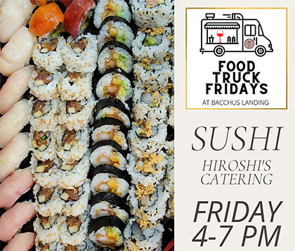 Food Truck Fridays at Bacchus Landing - Sushi by Hiroshi's Catering